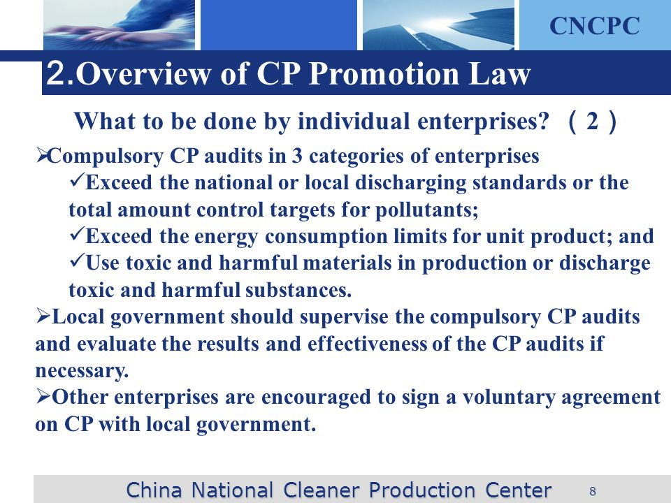 CNCPC 8 2. Overview of CP Promotion Law China National Cleaner Production Center What to be done by individual enterprises? 2 Compulsory CP audits in
