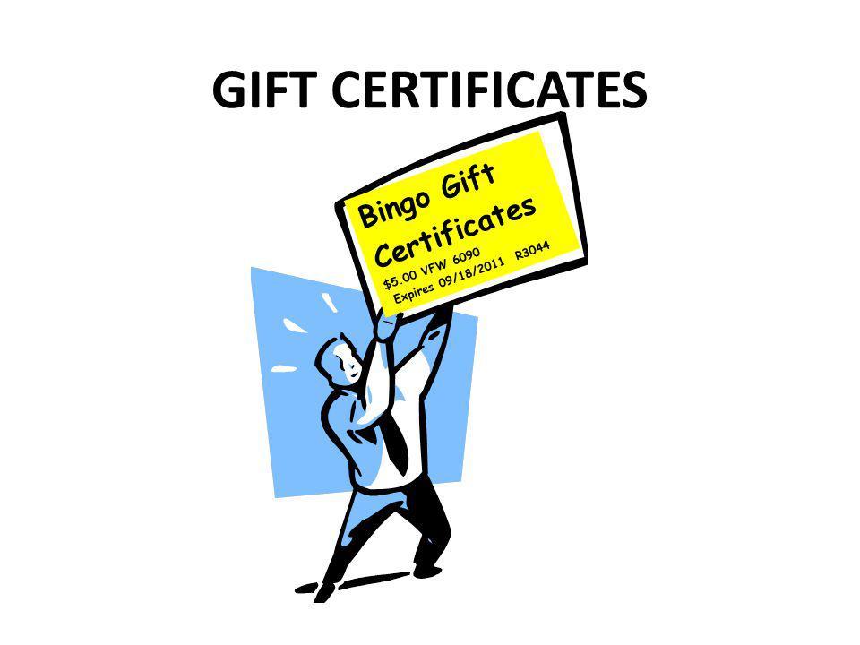 GIFT CERTIFICATES Bingo Gift Certificates $5.00 VFW 6090 Expires 09/18/2011 R3044
