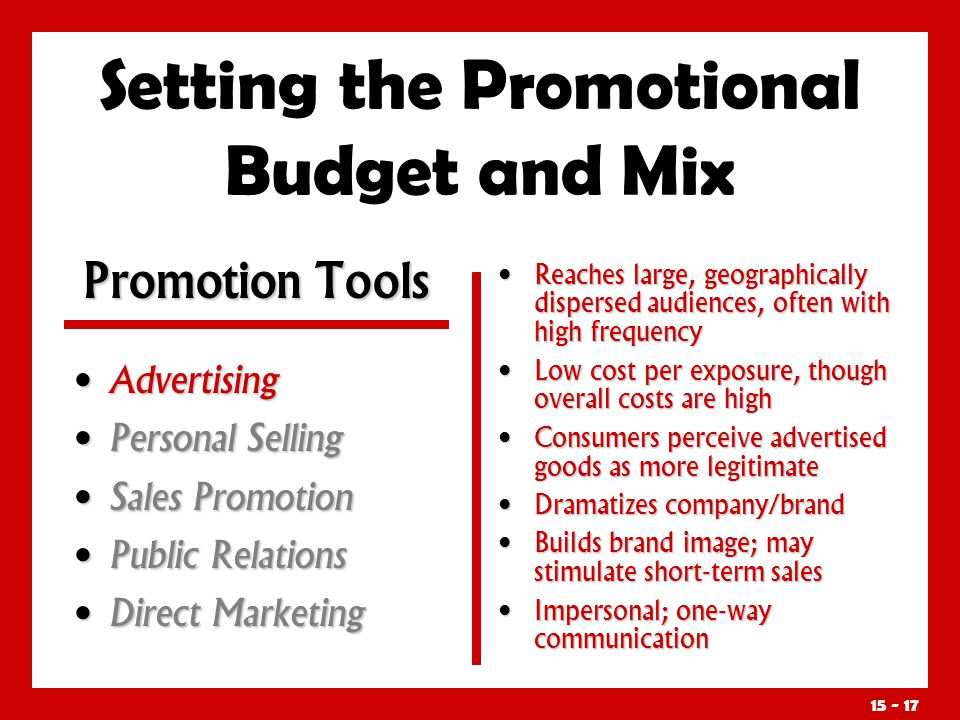 15 - 17 Setting the Promotional Budget and Mix Advertising Advertising Personal Selling Personal Selling Sales Promotion Sales Promotion Public Relati