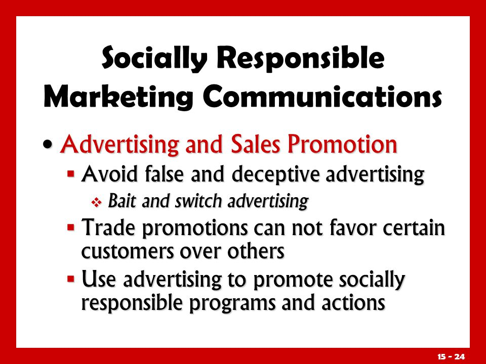 15 - 24 Advertising and Sales Promotion Advertising and Sales Promotion Avoid false and deceptive advertising Avoid false and deceptive advertising Ba