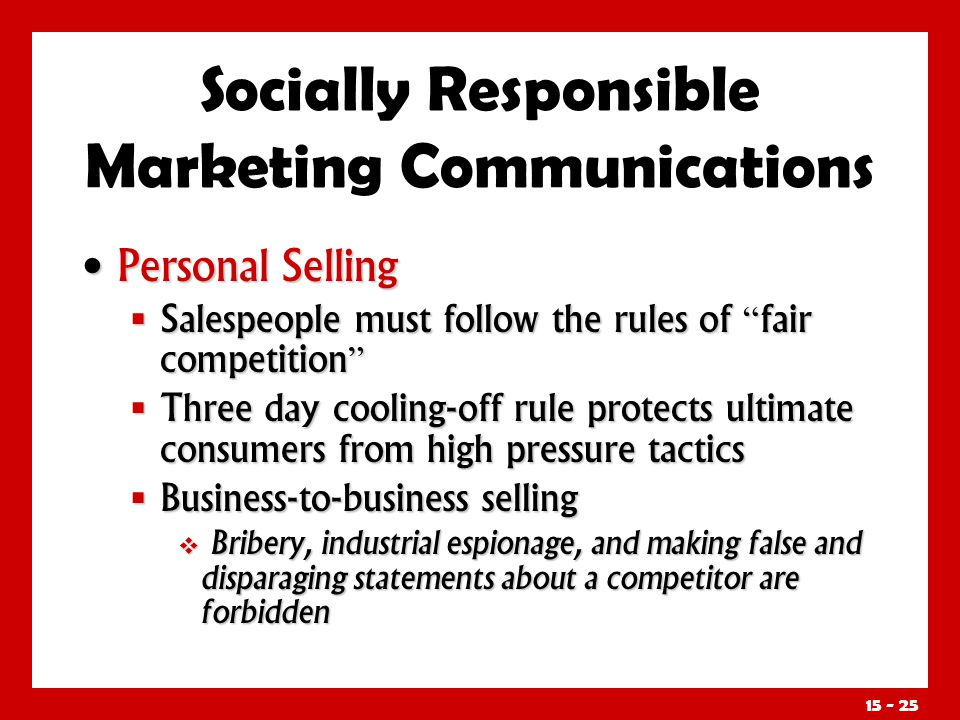 15 - 25 Personal Selling Personal Selling Salespeople must follow the rules of fair competition Salespeople must follow the rules of fair competition