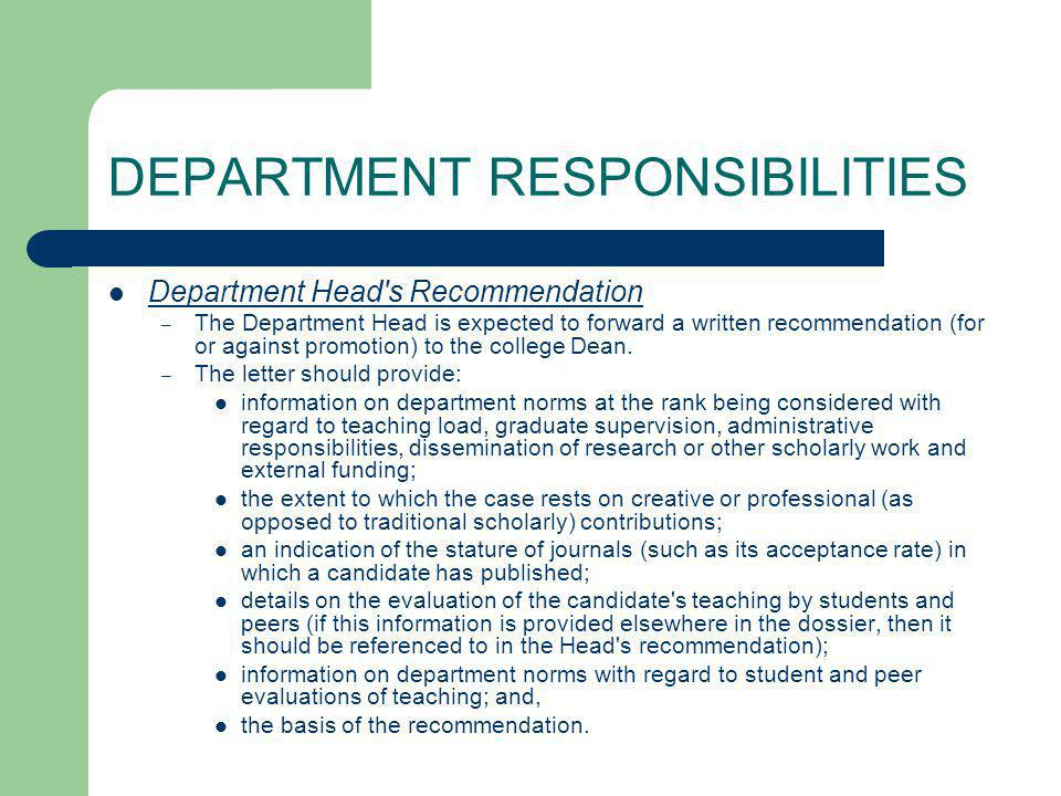 DEPARTMENT RESPONSIBILITIES Department Head s Recommendation – The Department Head is expected to forward a written recommendation (for or against promotion) to the college Dean.