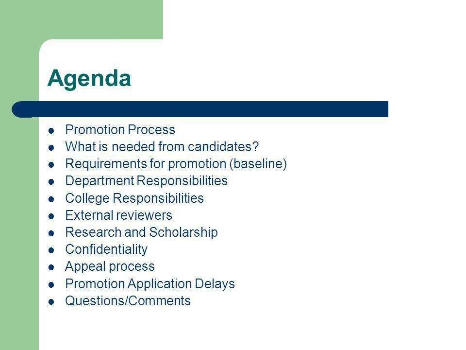 Agenda Promotion Process What is needed from candidates.