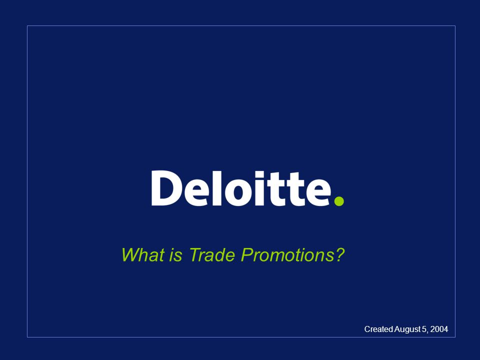 What is Trade Promotions? Created August 5, 2004
