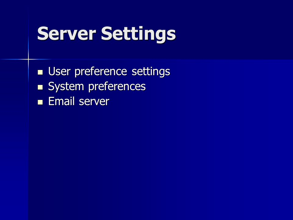 Server Settings User preference settings User preference settings System preferences System preferences Email server Email server