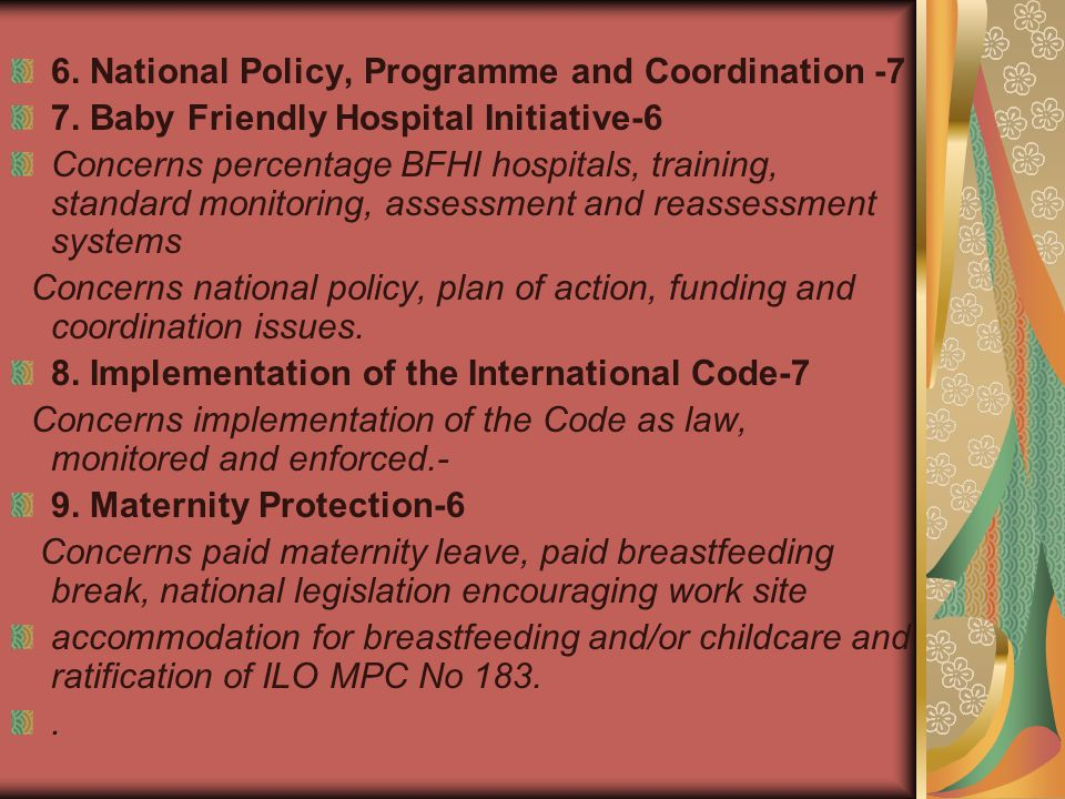 6. National Policy, Programme and Coordination -7 7. Baby Friendly Hospital Initiative-6 Concerns percentage BFHI hospitals, training, standard monito