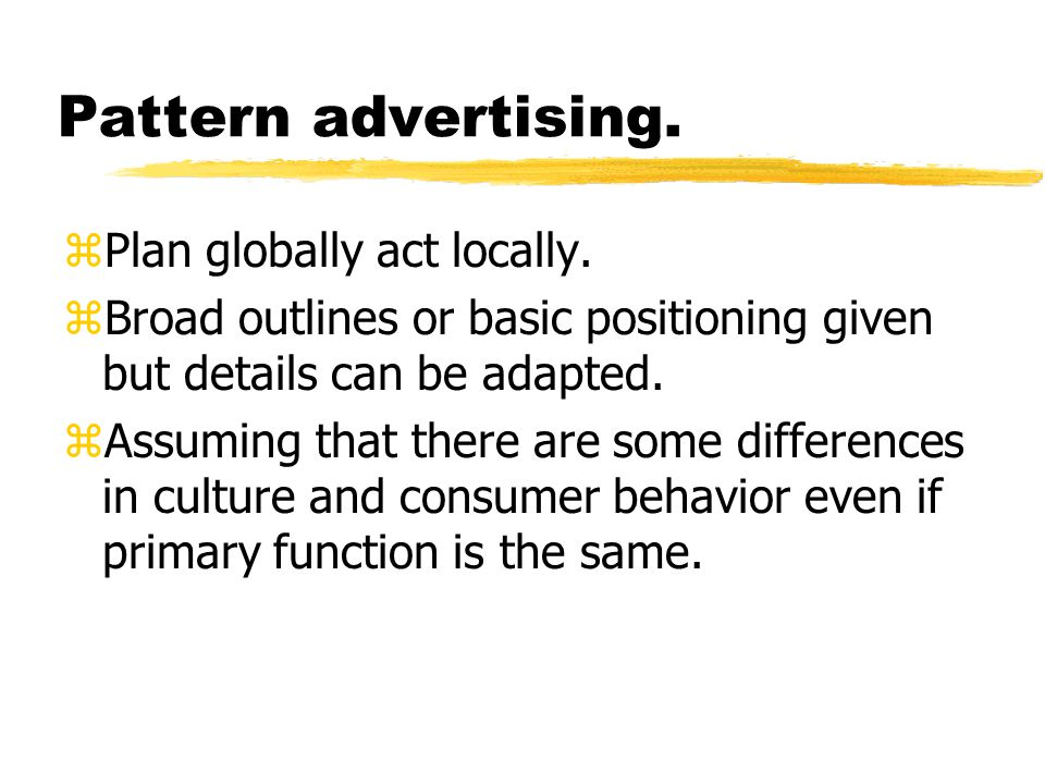 Pattern advertising. zPlan globally act locally.