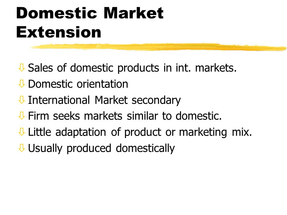 Domestic Market Extension òSales of domestic products in int.