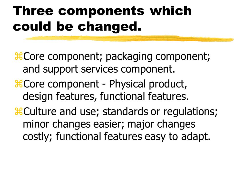 Three components which could be changed.