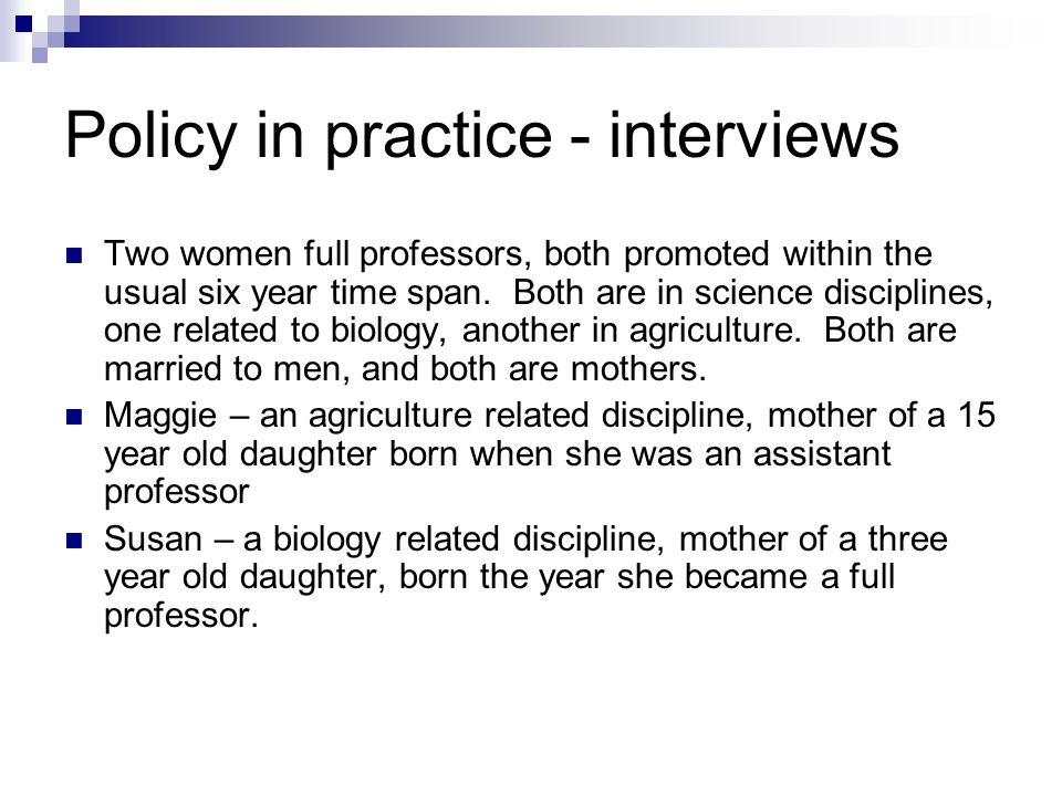 Policy in practice - interviews Two women full professors, both promoted within the usual six year time span.