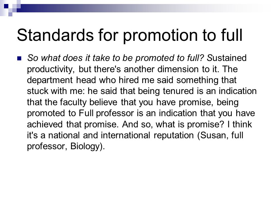 Standards for promotion to full So what does it take to be promoted to full.