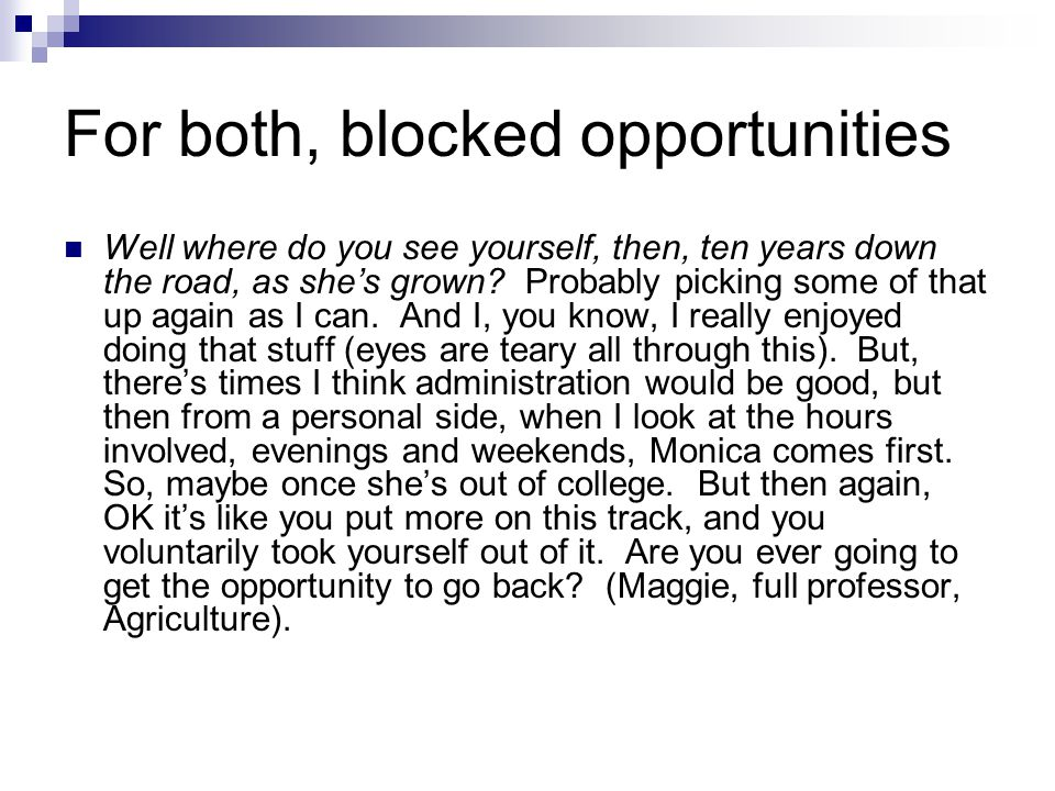 For both, blocked opportunities Well where do you see yourself, then, ten years down the road, as shes grown.