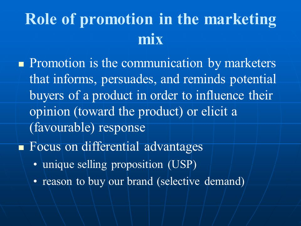 Role of promotion in the marketing mix Promotion is the communication by marketers that informs, persuades, and reminds potential buyers of a product