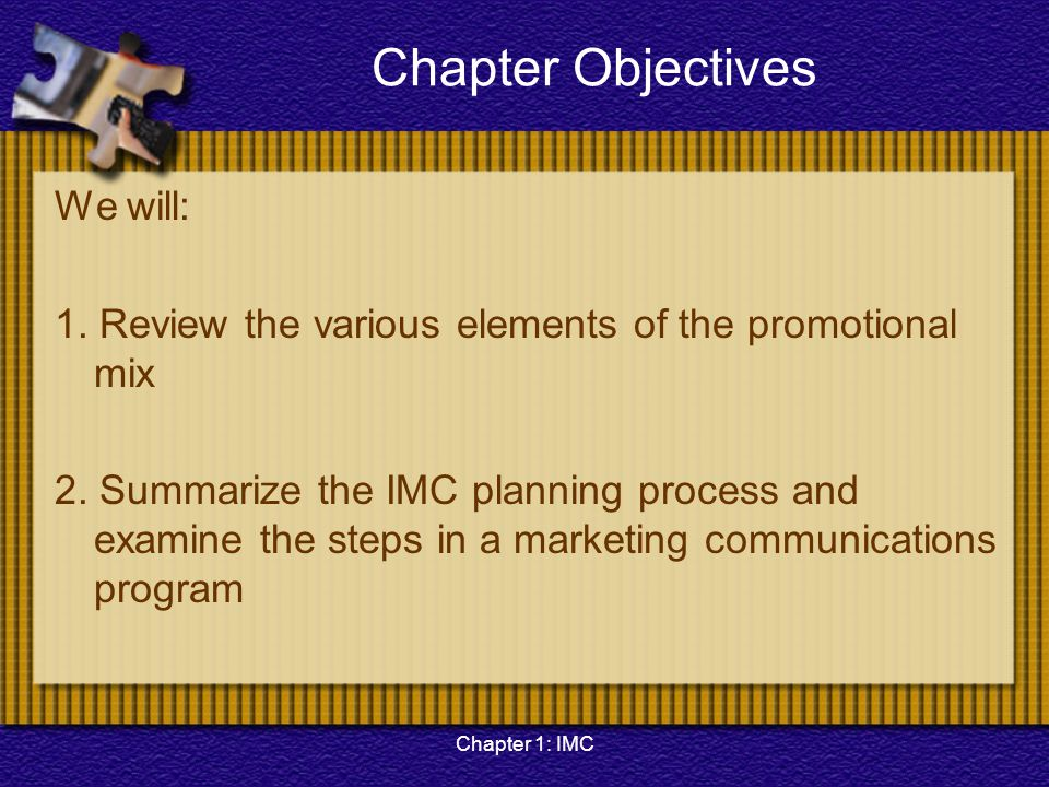 Chapter 1: IMC Chapter Objectives 3.