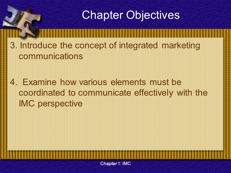 Chapter 1: IMC Reasons for Growth of IMC Innovative marketing practices.