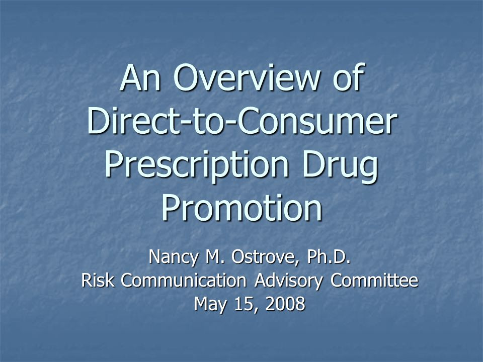 An Overview of Direct-to-Consumer Prescription Drug Promotion Nancy M.