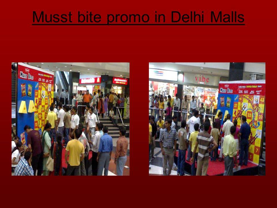 Musst bite promo in Delhi Malls