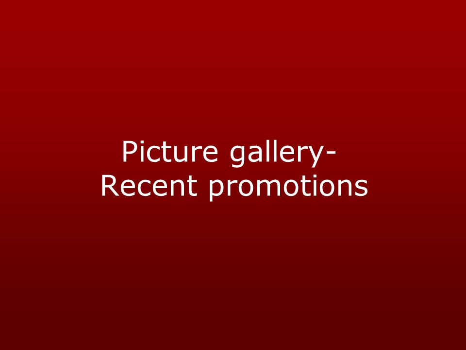 Picture gallery- Recent promotions
