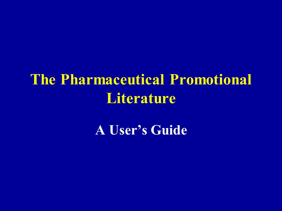 The Pharmaceutical Promotional Literature A Users Guide