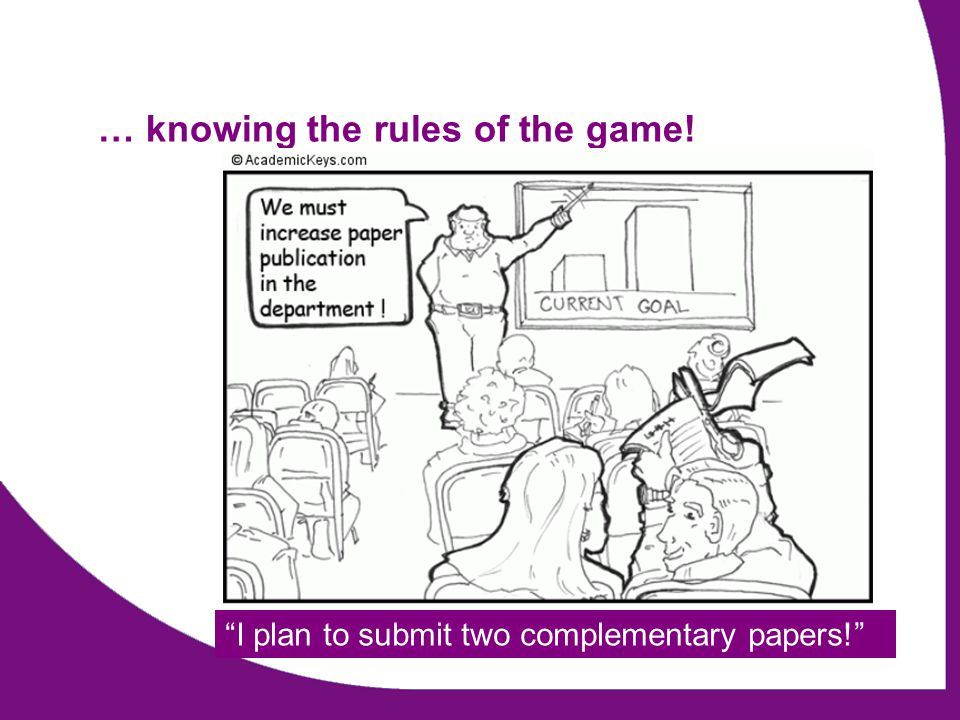 … knowing the rules of the game! I plan to submit two complementary papers!