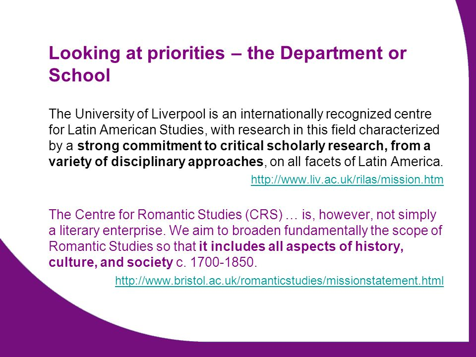 Looking at priorities – the Department or School The University of Liverpool is an internationally recognized centre for Latin American Studies, with