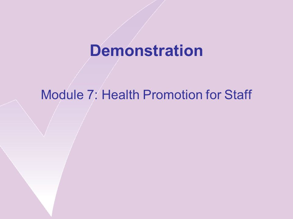 Demonstration Module 7: Health Promotion for Staff