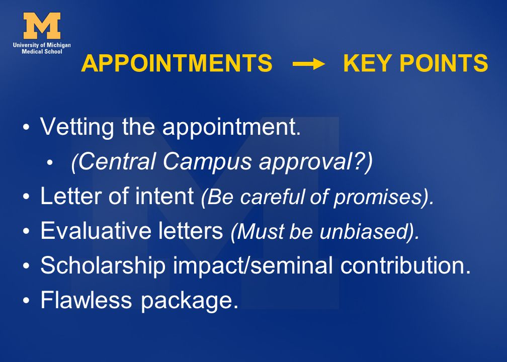 Vetting the appointment.( Central Campus approval?) Letter of intent (Be careful of promises).