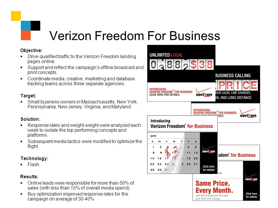 Verizon Freedom For Business Objective: Drive qualified traffic to the Verizon Freedom landing pages online. Support and reflect the campaigns offline