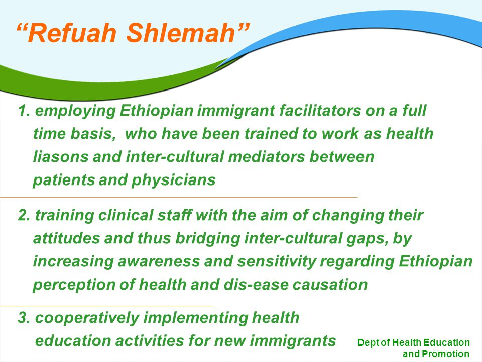 12 Dept of Health Education and Promotion 1. employing Ethiopian immigrant facilitators on a full time basis, who have been trained to work as health