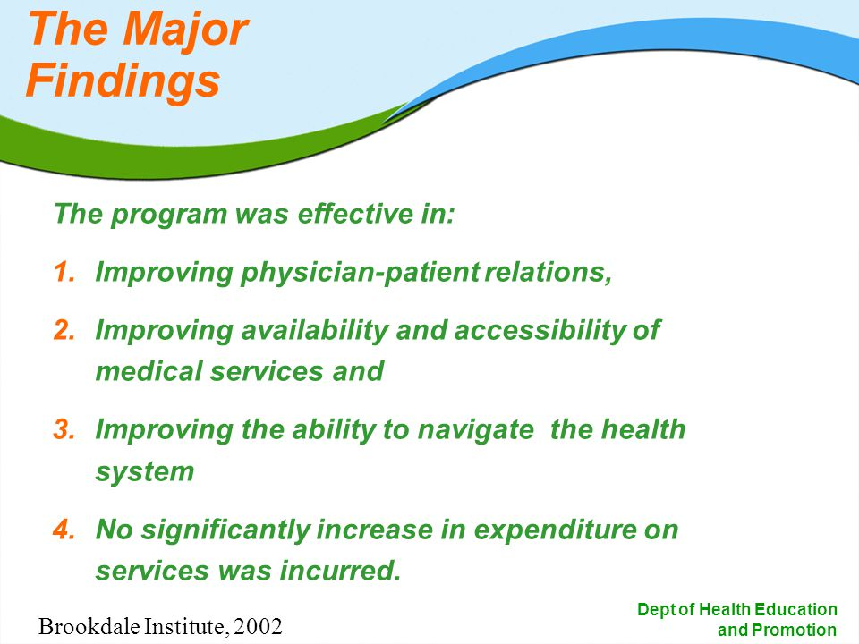 18 Dept of Health Education and Promotion The program was effective in: 1.Improving physician-patient relations, 2.Improving availability and accessib