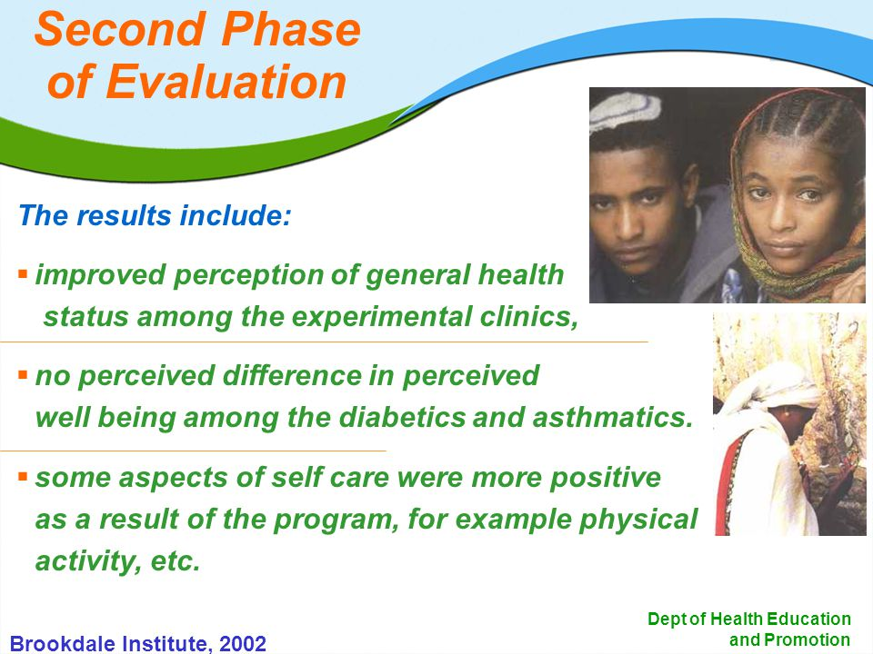 20 Dept of Health Education and Promotion The results include: improved perception of general health status among the experimental clinics, no perceiv