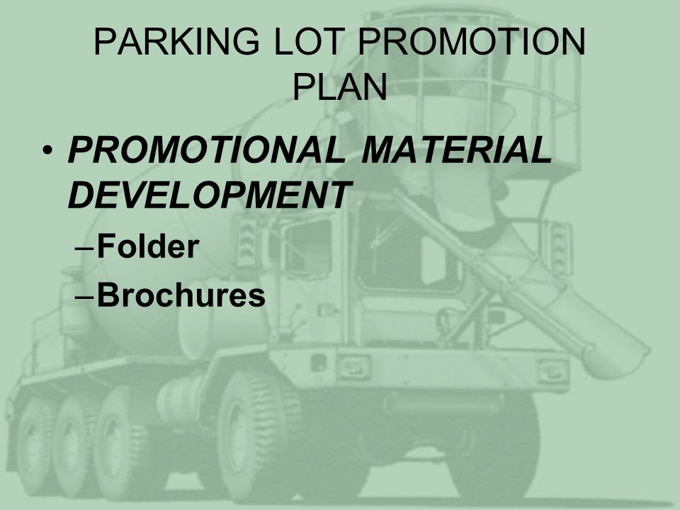 PARKING LOT PROMOTION PLAN PROMOTIONAL MATERIAL DEVELOPMENT –Folder –Brochures