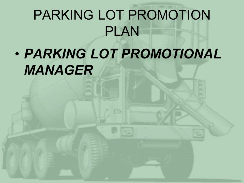 PARKING LOT PROMOTION PLAN PARKING LOT PROMOTIONAL MANAGER