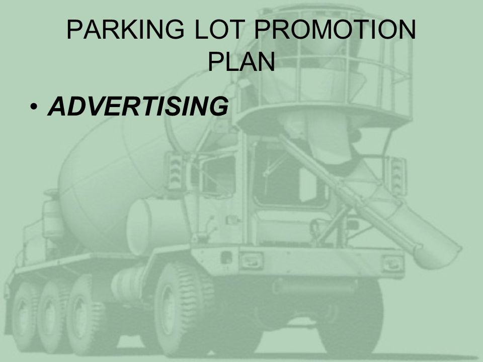 PARKING LOT PROMOTION PLAN ADVERTISING –Trade Magazines
