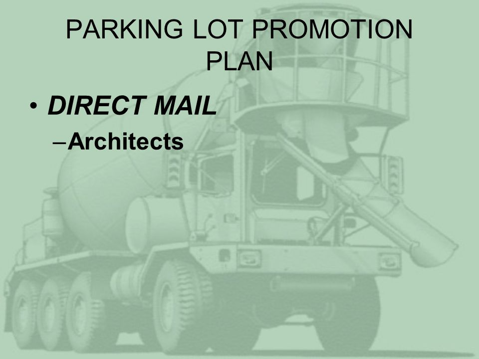 PARKING LOT PROMOTION PLAN DIRECT MAIL –Architects –Engineers