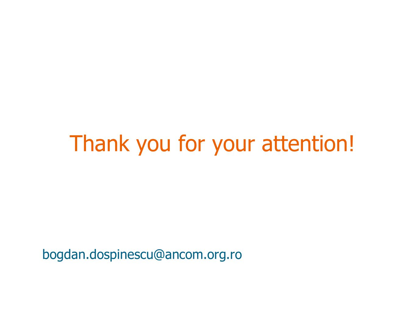 Thank you for your attention! bogdan.dospinescu@ancom.org.ro