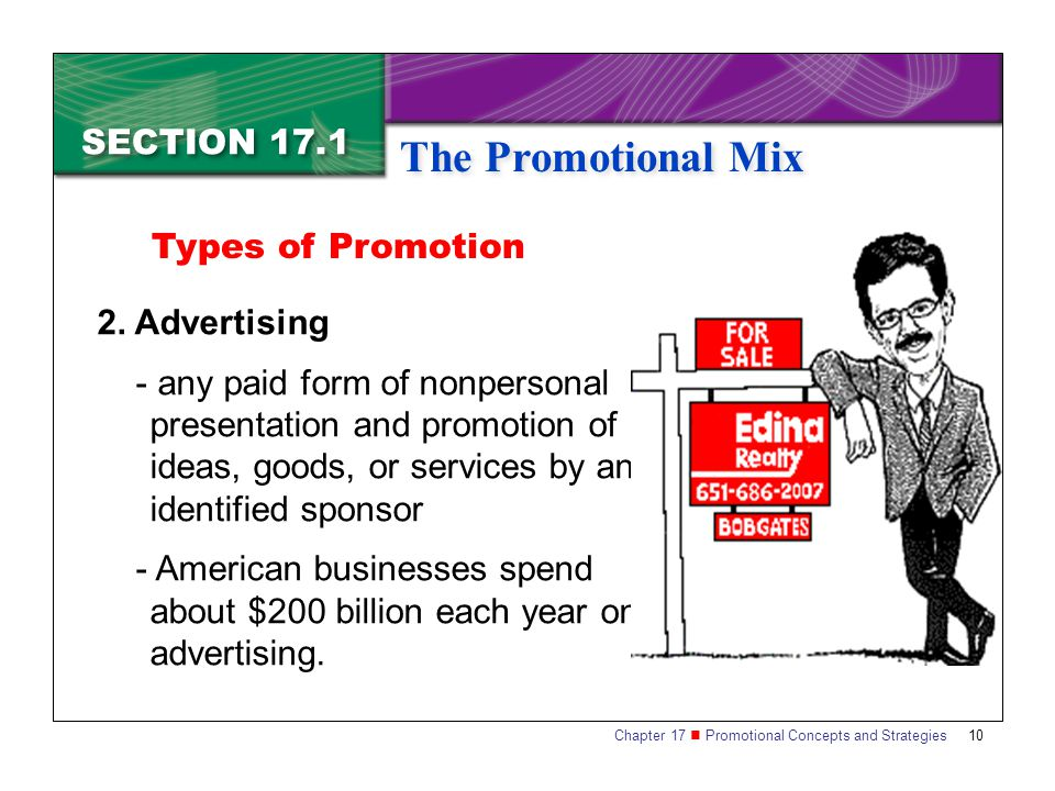 Chapter 17 Promotional Concepts and Strategies SECTION 17.1 The Promotional Mix 10 Types of Promotion 2.