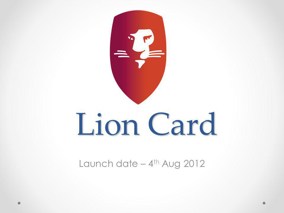 Lion Card Launch date – 4 th Aug 2012