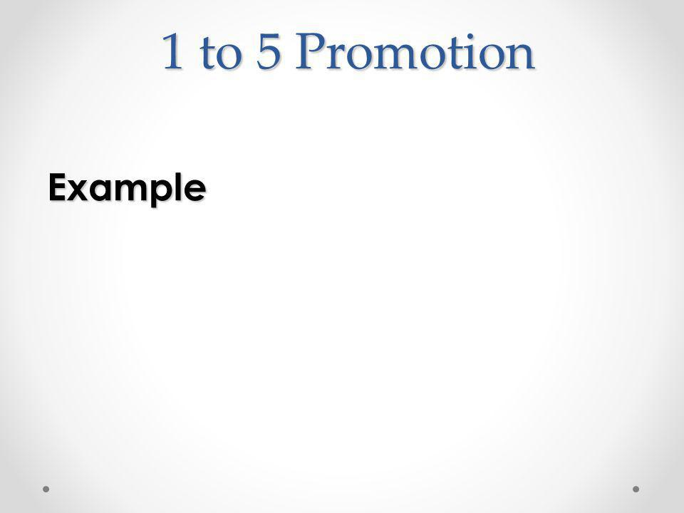 1 to 5 Promotion Example