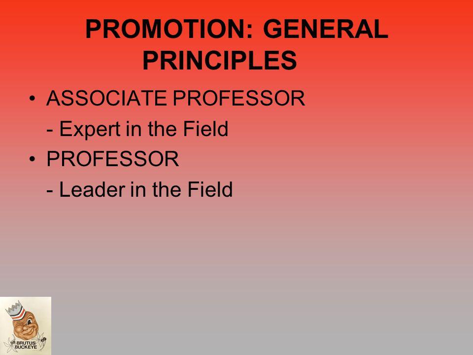 PROMOTION: GENERAL PRINCIPLES ASSOCIATE PROFESSOR - Expert in the Field PROFESSOR - Leader in the Field