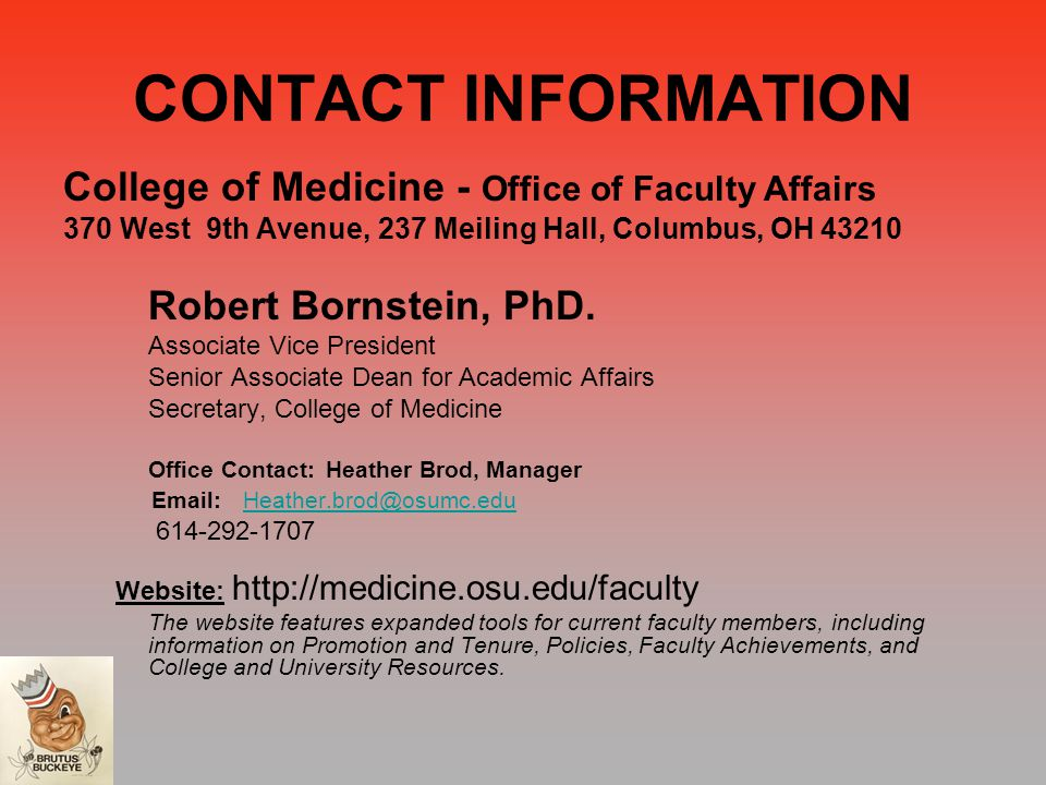 CONTACT INFORMATION College of Medicine - Office of Faculty Affairs 370 West 9th Avenue, 237 Meiling Hall, Columbus, OH 43210 Robert Bornstein, PhD.