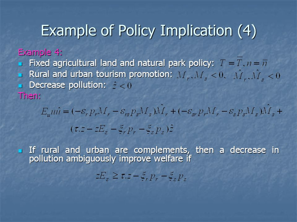 Example of Policy Implication (4) Example 4: Fixed agricultural land and natural park policy: Fixed agricultural land and natural park policy: Rural a