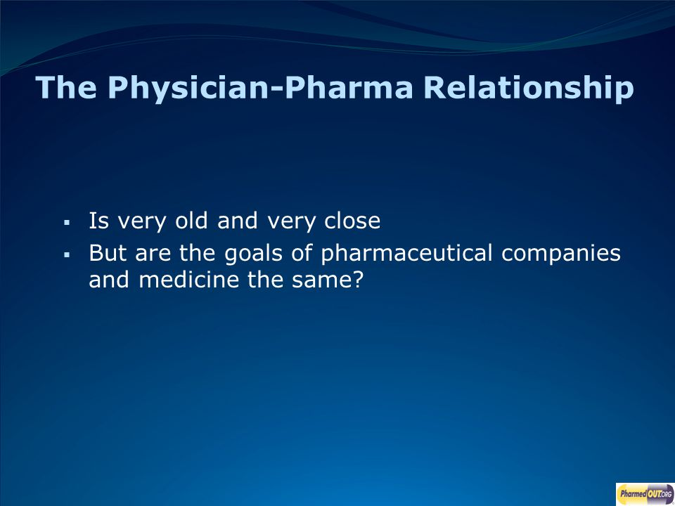 Is very old and very close But are the goals of pharmaceutical companies and medicine the same?