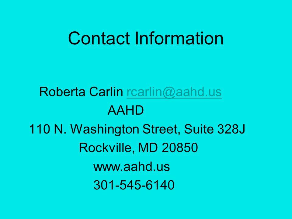 Contact Information Roberta Carlin rcarlin@aahd.usrcarlin@aahd.us AAHD 110 N. Washington Street, Suite 328J Rockville, MD 20850 www.aahd.us 301-545-61