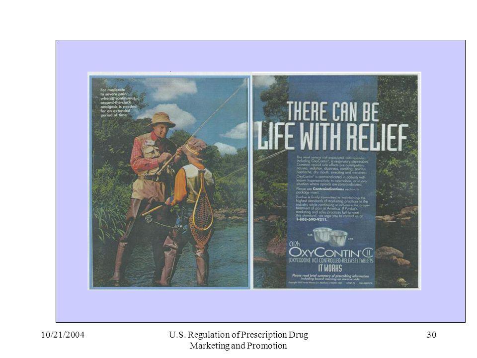 10/21/2004U.S. Regulation of Prescription Drug Marketing and Promotion 30