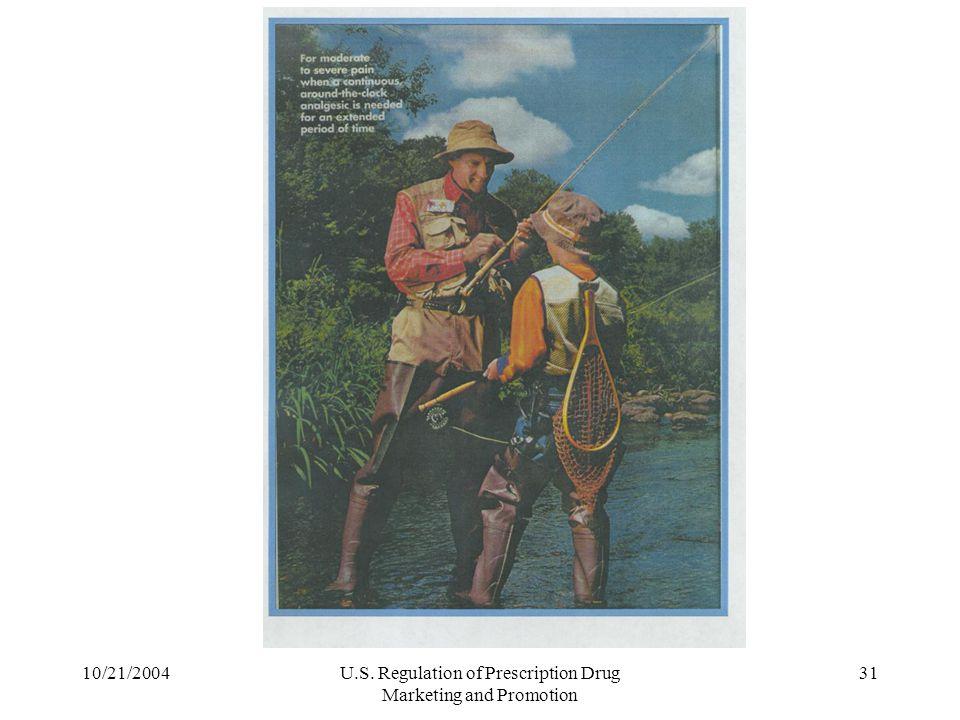 10/21/2004U.S. Regulation of Prescription Drug Marketing and Promotion 31
