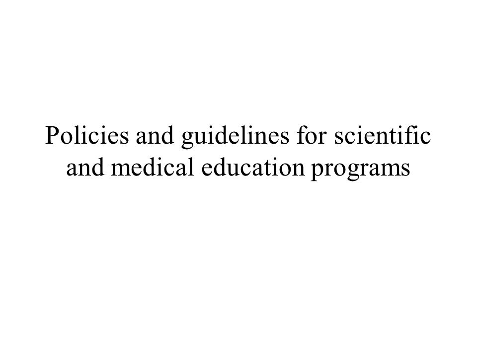 Policies and guidelines for scientific and medical education programs