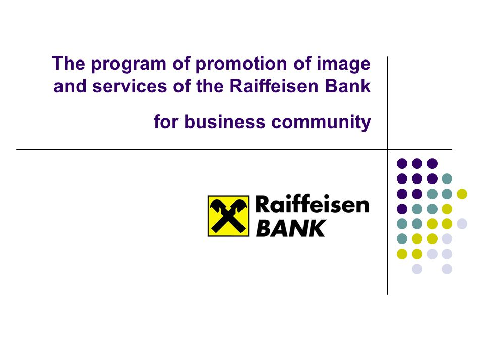 The program of promotion of image and services of the Raiffeisen Bank for business community
