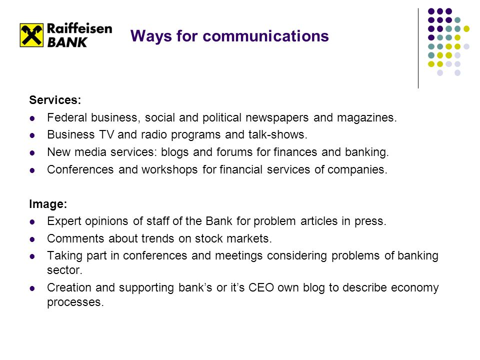 Ways for communications Services: Federal business, social and political newspapers and magazines. Business TV and radio programs and talk-shows. New