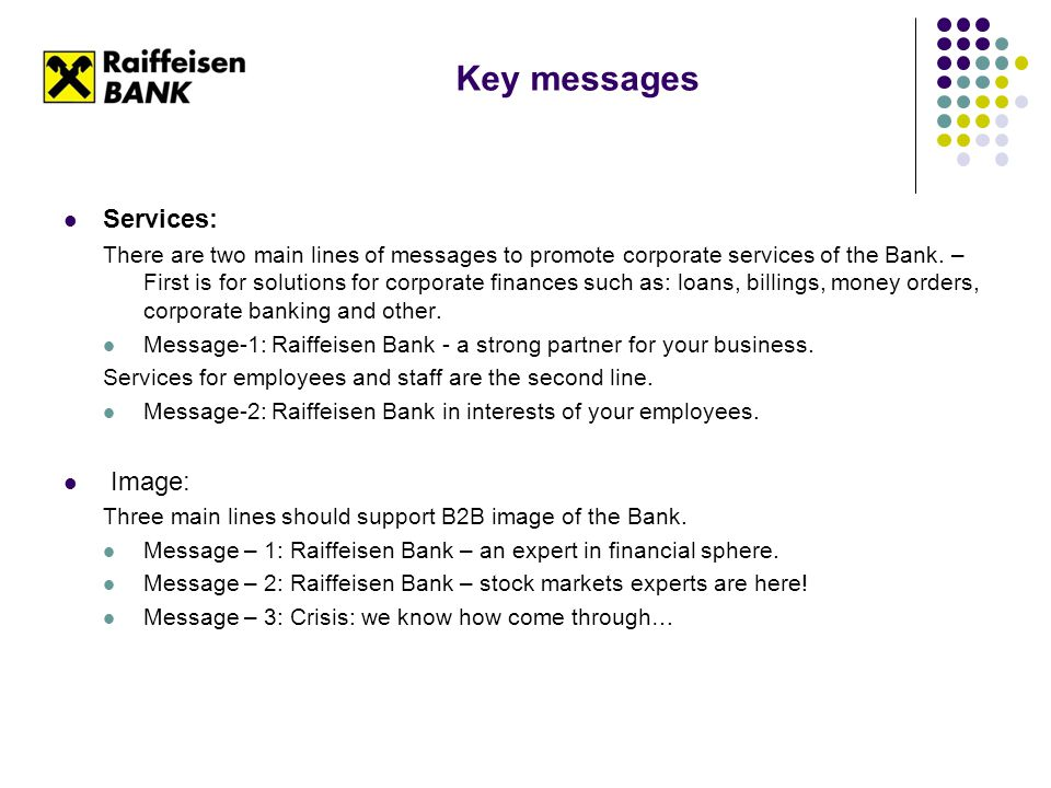 Key messages Services: There are two main lines of messages to promote corporate services of the Bank.